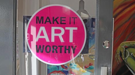 Make it Art Worhty