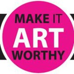 Make it Art Worhty